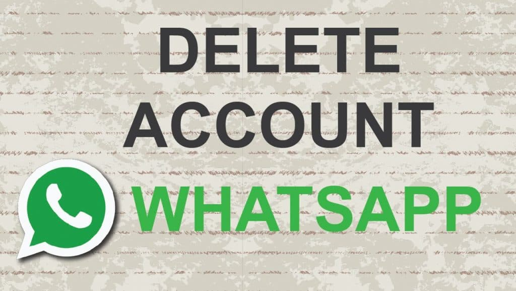 Delete whatsapp account or deactivate whatsapp account